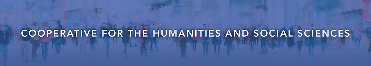 Cooperative For the Humanities and Social Sciences
